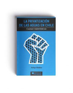 Libro La privatización de las aguas en Chile